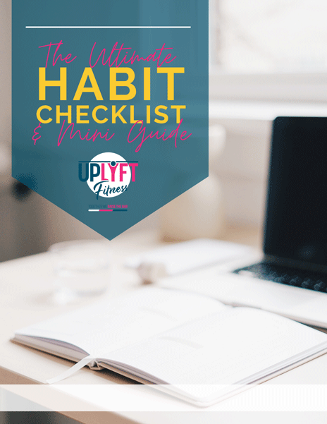 The Ultimate Habit Checklist & Mini Guide by Uplyft Fitness